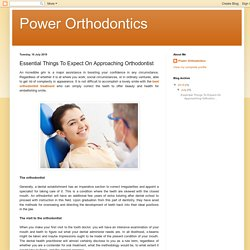 Essential Things To Expect On Approaching Orthodontist