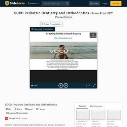 SOCO Pediatric Dentistry and Orthodontics PowerPoint Presentation - ID:10317382