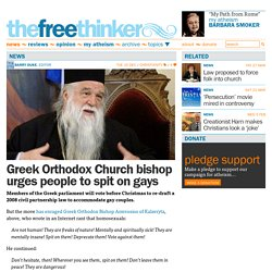 Greek Orthodox Church bishop urges people to spit on gays