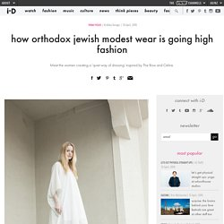 how orthodox jewish modest wear is going high fashion