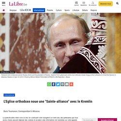 "Eglise orthodoxe: une ""Sainte-alliance"""