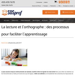 La lecture et l'orthographe: des processus pour faciliter l'apprentissage