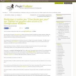 """Participez à notre jeu d'orthographe """"Une faute par jour"""" sur Twitter et gagnez des accès à la Certification Voltaire"""