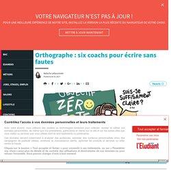 Orthographe : six coachs pour écrire sans fautes - Letudiant.fr - L'Etudiant