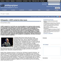 Orthographe : L'AFEF combat les idées reçues