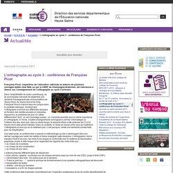 L'orthographe au cycle 3 : conférence de Françoise Picot - Direction des services départementaux de l'Éducation nationale de la Haute-Saône