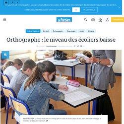 Orthographe : le niveau des écoliers baisse - le Parisien