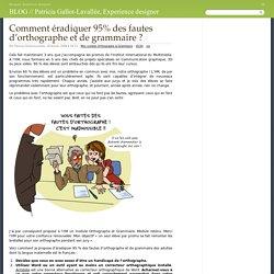 Comment éradiquer 95% des fautes d'orthographe et de grammaire ? - BLOG // Patricia Gallot-Lavallée, Experience designer