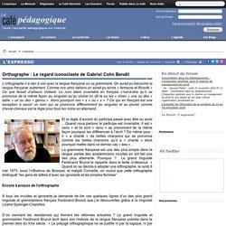 Orthographe : Le regard iconoclaste de Gabriel Cohn Bendit