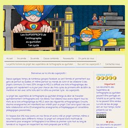La petite histoire du projet des superhéros de l'orthographe au quotidien - lessuperprofs !