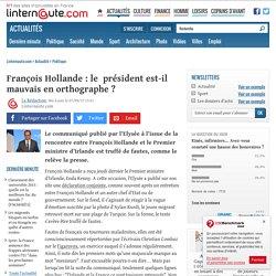François Hollande: le président est-il mauvais enorthographe?