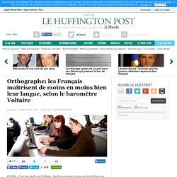 Orthographe: les Français maîtrisent de moins en moins bien leur langue, selon le baromètre Voltaire