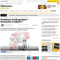 Problèmes d'orthographe ? Demandez à Voltaire !
