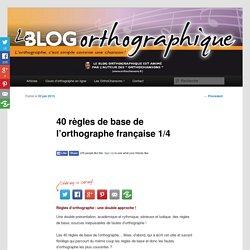 40 règles de base de l'orthographe française 1/4