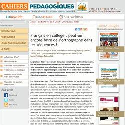 Français en collège : peut-on encore faire de l'orthographe dans les séquences ?