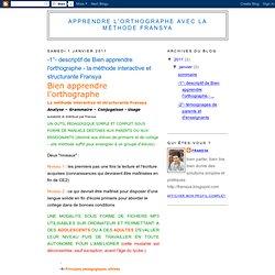 -1°- descriptif de Bien apprendre l'orthographe - la méthode interactive et structurante Fransya