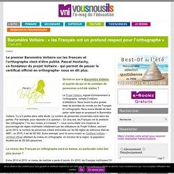 Baromètre Voltaire : «les Français ont un profond respect pour l'orthographe»