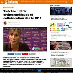 Twictée : défis orthographiques et collaboration dès le CP ! – Ludovia Magazine