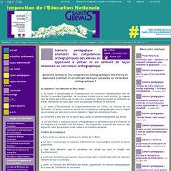 IEN St Gervais / Pays du Mont-Blanc - Scénario pédagogique : améliorer les compétences orthographiques des élèves en apprenant à utiliser et en utilisant de façon raisonnée un correcteur orthographique