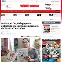 Artiste, orthopédagogue et… autiste: la vie «presque normale» de Valérie Desroches