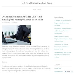 Orthopedic Specialty Care Can Help Employees Manage Lower Back Pain
