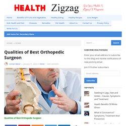 Qualities of Best Orthopedic Surgeon - HealthZigZag