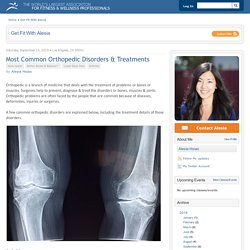 Most Common Orthopedic Disorders & Treatments
