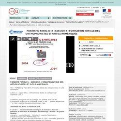 FORMATIC Paris 2014 : Session 1 –Formation initiale des orthophonistes et outils numériques