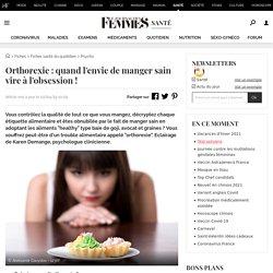 Orthorexie: quand l'envie de manger sain vire à l'obsession!