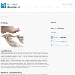 Orthotic Calgary NW, Therapy with Custom Fit : Pro Health Chirocare