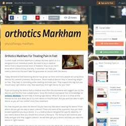 Orthotics Markham For Treating Pain In Feet