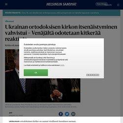Ukrainan ortodoksisen kirkon itsenäistyminen vahvistui – Venäjältä odotetaan kitkerää reaktiota - Ulkomaat