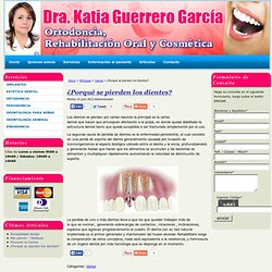 ¿Porqué se pierden los dientes? « Dra. Katia Guerrero Garcia – Ortodoncia, Rehabilitación Oral y Endodoncia de Guayaquil Ecuador