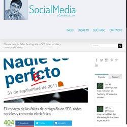 Faltas de ortografía en SEO, redes sociales y comercio electrónico