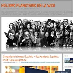 Ortografía de la Lengua Española – Real Academia Española, en pdf (Descarga gratuita)
