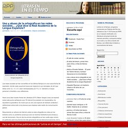 Uso y abuso de la ortografía en las redes sociales… ¿Qué dice la Real Academia de la Lengua Española?