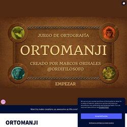 ORTOMANJI por Marcos Ordiales en Genially