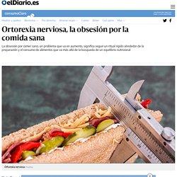 Ortorexia nerviosa, la obsesión por la comida sana