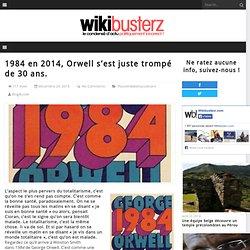 1984 en 2014, Orwell s'est juste trompé de 30 ans.