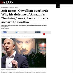"""Jeff Bezos, Orwellian overlord: Why his defense of Amazon's """"bruising"""" workplace culture is so hard to swallow"""