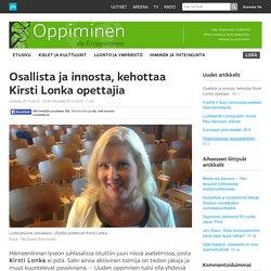 Osallista ja innosta, kehottaa Kirsti Lonka opettajia