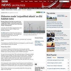 Osborne made 'unjustified attack' on EU habitat rules
