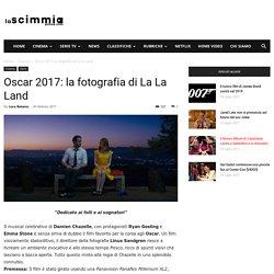 Oscar 2017: la fotografia di La La Land