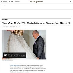 Oscar de la Renta, Who Clothed Stars and Became One, Dies at 82 - NYTimes.com