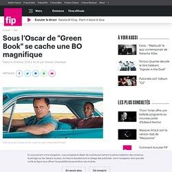 """Sous l'Oscar de """"Green Book"""" se cache une BO magnifique"""