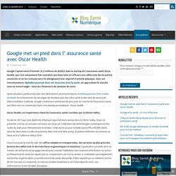 Oscar Health : Google met un pied dans l'assurance santé