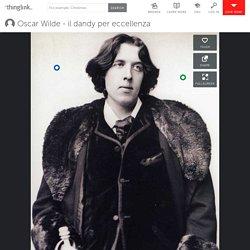 Oscar Wilde - il dandy per eccellenza di Terry Poma