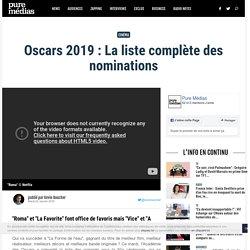 Oscars 2019 : La liste complète des nominations