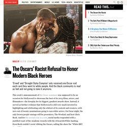The Oscars' Racist Refusal to Honor Modern Black Heroes