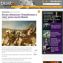 Oscars shmoscars: Transformers 2 'wins' worst-movie Razzie | SCI